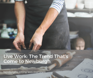 Live Work- The Trend That's Come to Newburgh