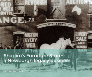 Shapiro's Furniture Store is a Newburgh legacy as this vintage photo shows!