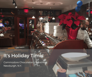Holiday Time at Commodore Chocolatier's in Newburgh, N.Y.