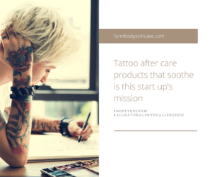 Farmbody Skin Care A Tattoo Art After Care Startup