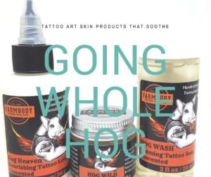 Farmbody Hog Skincare Soothes Tattoo Art!